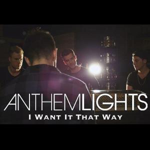 Anthem Lights I Want It That Way (Cover)