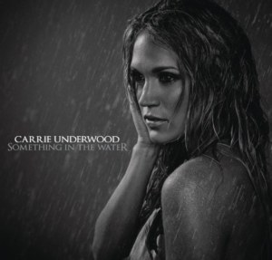 Carrie Underwood Something In the Water