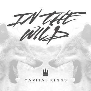 Capital Kings In the Wild